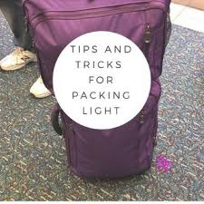 Packing Light Tips Tips And Tricks For Packing Light Easy To Do For Everyone