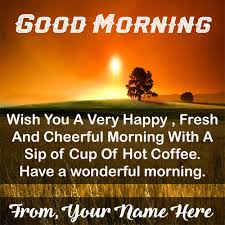 write name on morning quotes msg wishes pictures