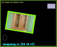 Free Wooden Gun Cabinet Plans Corner Gun Cabinet Plans Free The Best Image Search Imagemag