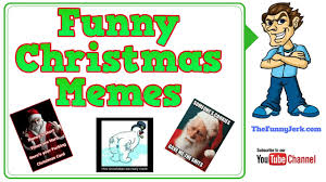 Funny Merry Christmas Meme - funny christmas memes merry christmas memes youtube