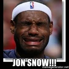 Crying Meme Generator - jon snow lebron crying meme generator