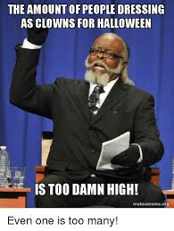 Too Damn High Meme - the amount of too damn high memes about the amount of too damn