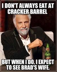 Cracker Memes - meme creator i don t always eat at cracker barrel but when i do
