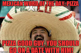 Mexican Memes Funny - happy mexican imgflip