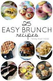 25 easy brunch recipes family fresh meals