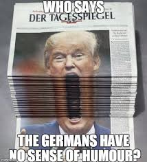 No Sense Meme - who says the germans have no sense of humour