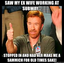 Make Me A Sammich Meme - saw my ex wife working at subway stopped in and had her make me