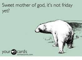 Sweet Mother Of God Meme - sweet mother of god it s not friday yet your cards friday meme on