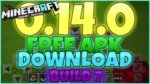 minecraft pe free apk minecraft pe 0 14 0 build 7 free apk link in