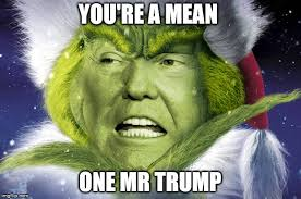 Grinch Meme - image tagged in trump grinch imgflip