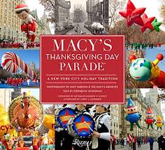 thanksgiving day book macy s thanksgiving day parade a new york city tradition