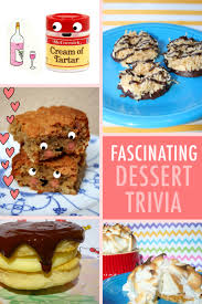 8 fun dessert u0026 baking facts that u0027ll blow your mind
