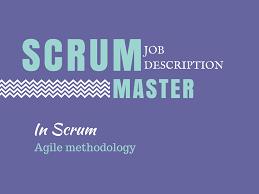 Mortgage Consultant Job Description Scrum Master Job Descriptions And Responsibilities In Agile