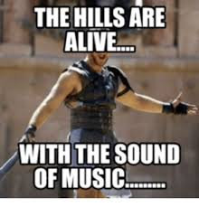 Sound Of Music Meme - the are hills alive with the sound of music alive meme on me me