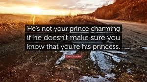 Prince Charming Love Quotes by Demi Lovato Quote U201che U0027s Not Your Prince Charming If He Doesn U0027t