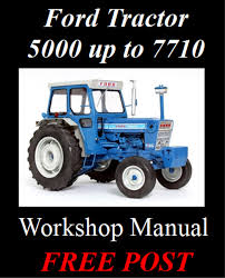 ford tractor 5000 5600 6600 6610 6700 to 7710 workshop manual
