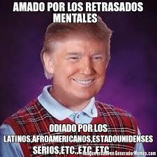 Memes Latinos - amado por los retrasados mentales odiado por los latinos