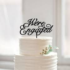 a and we re cake topper we re engaged cake topper script wedding cake topper engagement