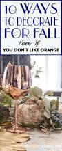 Fall Home Decorating Ideas 10 Fall Home Decor Ideas For People Who Don U0027t Like Orange