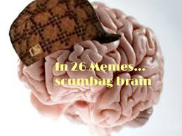 Scumbag Brain Meme - scumbag brain memes youtube