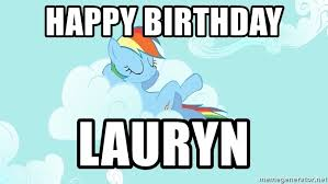 My Little Pony Meme Generator - happy birthday lauryn my little pony meme generator