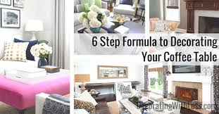 Decorating Coffee Tables 6 Step Formula To Decorating A Coffee Table