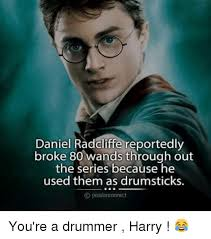 Daniel Radcliffe Meme - daniel radcliffe reportedly broke 80 wands through out the series