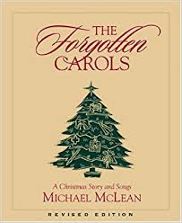 the forgotten carols a christmas story and songs book only