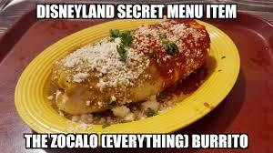 Burrito Meme - sasaki time snacking in the parks secret menu item the zocalo