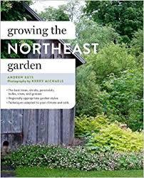 growing the northeast garden regional ornamental gardening