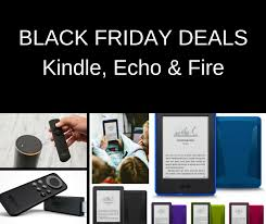 amazon black friday deals for fire tve amazon reveals its black friday deals on kindle and echo devices