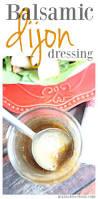 balsamic dijon salad dressing mama loves food
