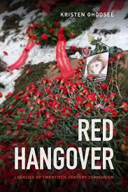 red hangover legacies of twentieth century communism kristen