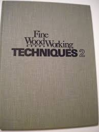 fine woodworking techniques book 1 bk 1 fine woodworking