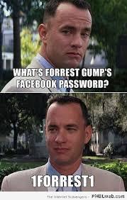 Forrest Gump Memes - 2 forrest gump s facebook password meme pmslweb