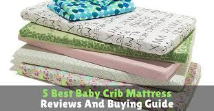 Buying Crib Mattress 5 Best Baby Crib Mattress Reviews And Buying Guide