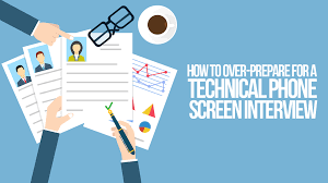 how to over prepare for a technical phone screen interview
