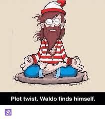 Waldo Meme - plot twist waldo finds himself meme on esmemes com