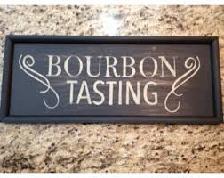 bourbon sign bourbon tasting etsy