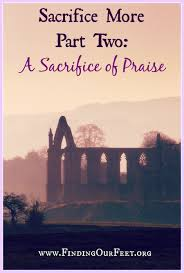 sacrifice praise finding feet