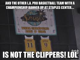 La Clippers Memes - and the other l a pro basketball team with a chionship banner