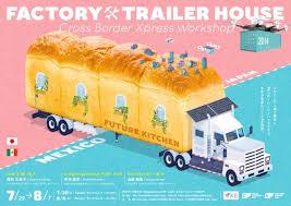 cross border xpress workshop u201cfactory trailer house u201d to be held