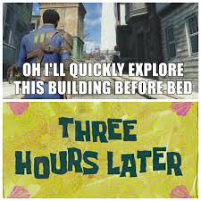 Funny Fallout Memes - every night when i play fallout 4 dhtg