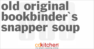 bookbinders snapper soup original bookbinder s snapper soup recipe cdkitchen