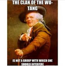 Wu Tang Clan Meme - pin by heidi taylor on all i do is wu everythang wu tang pinterest