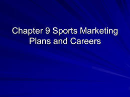 chapter 9 sports marketing plans and careers objectives explain