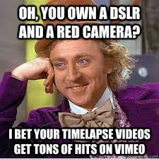 Camera Meme - 18 hilarious filmmaking jokes from the internet meme machine the