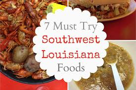 cuisine of louisiana i m 7 must try foods from southwest louisiana and if