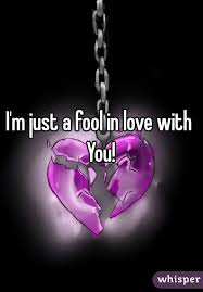 a fool in love m just a fool in love with you
