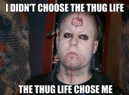 Thug Life Memes - thug life meaning thug life meme